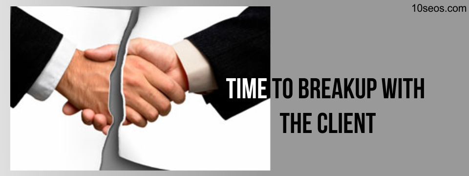 When is it the Time to Breakup with the Client?