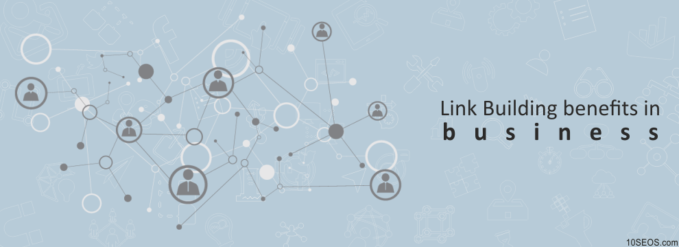 How Link Building benefits my business?