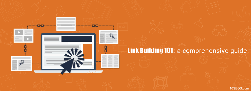 Link Building 101:  a comprehensive guide