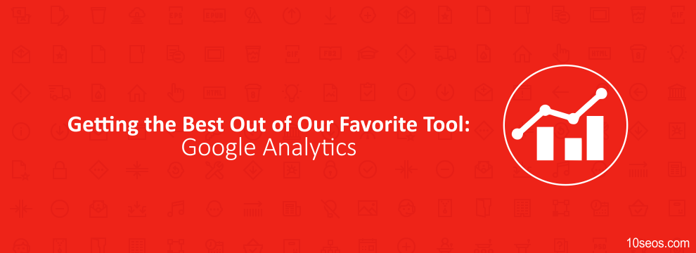 Getting the Best Out of Our Favorite Tool; Google Analytics