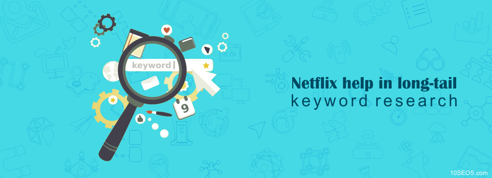 How Netflix can help in long-tail keyword research?