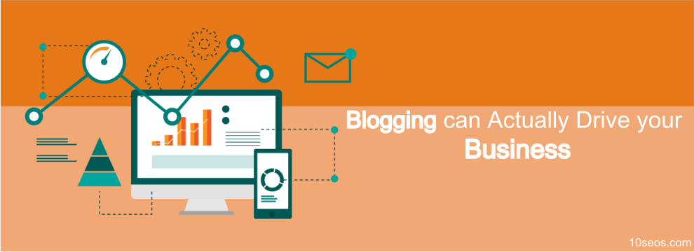 Blogging can Actually Drive your Business