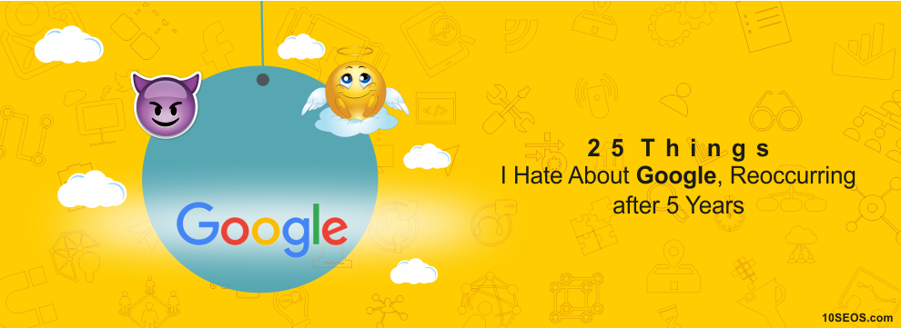 25 Things I Hate About Google, Reoccurring after 5 Years