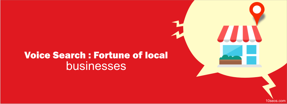 Voice Search : Fortune of local businesses