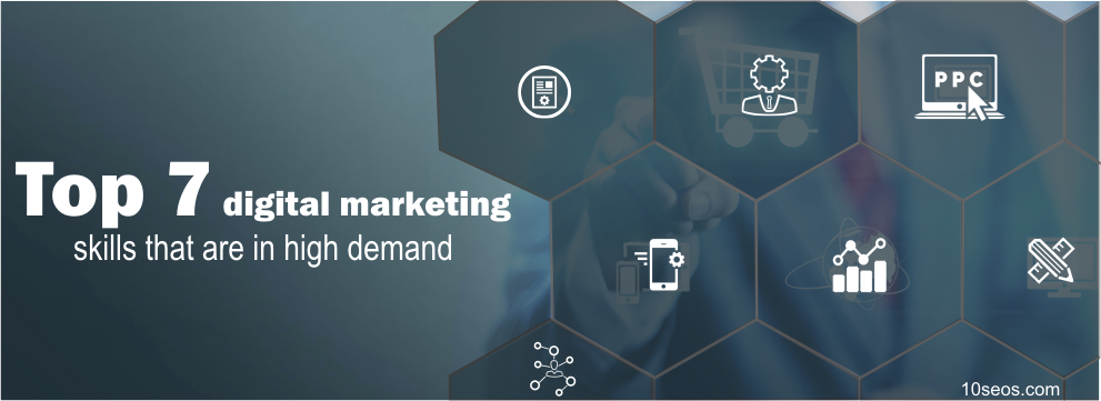 Top 7 digital marketing skills that are in high demand