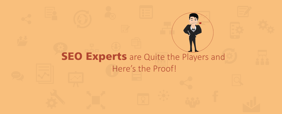 SEO Experts are Quite the Players and Here's the Proof!