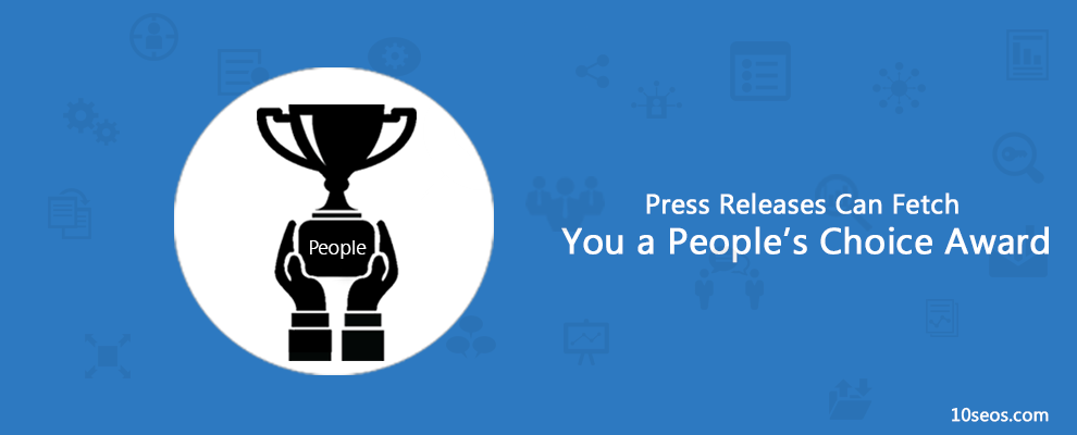 Press Releases Can Fetch You a People's Choice Award