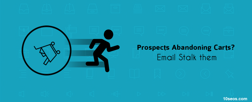 Prospects Abandoning Carts? Email Stalk them