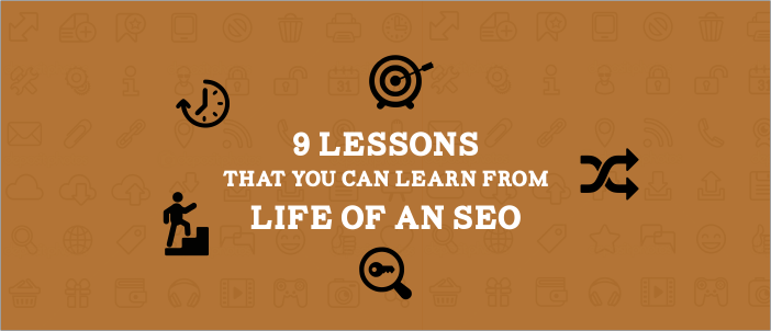 9 Lessons that You Can Learn From Life of an SEO