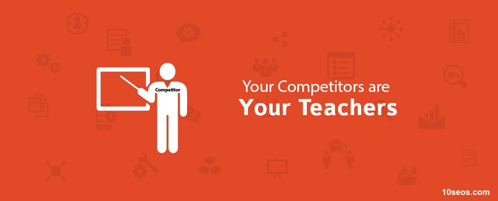 Your Competitors are Your Teachers. Here's why