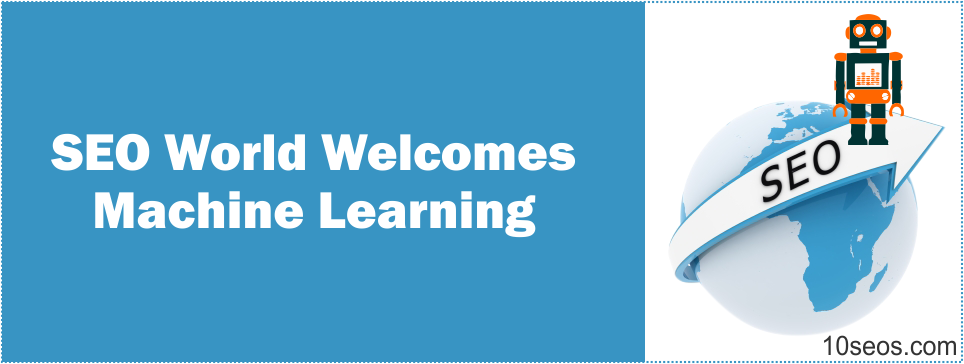 SEO World Welcomes Machine Learning
