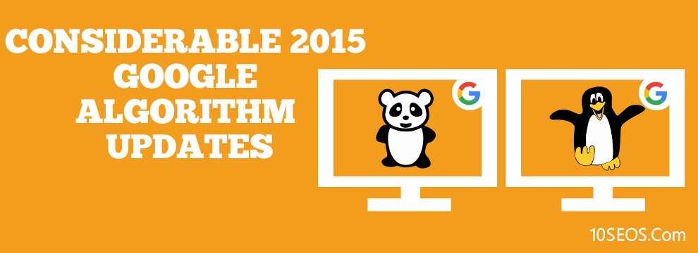 Considerable 2015 Google Algorithm Updates - Posing Threat