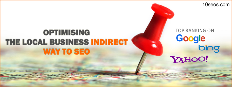 Optimising The Local Business: Indirect Way to SEO