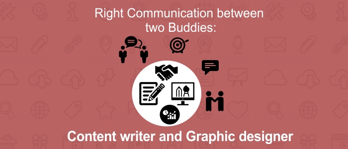 Right Communication between two Buddies: Content writer and Graphic designer