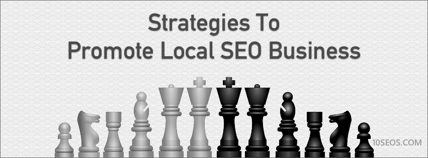 Strategies To Promote Local SEO Business