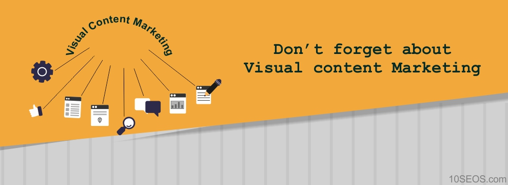 Do Not Forget About Visual Content Marketing