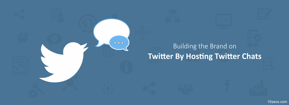 Building the Brand on Twitter By Hosting Twitter Chats