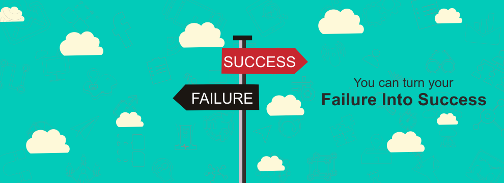 Know How You can turn your Failure Into Success