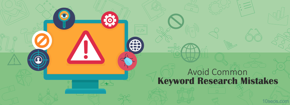 Need to Avoid Common Keyword Research Mistakes
