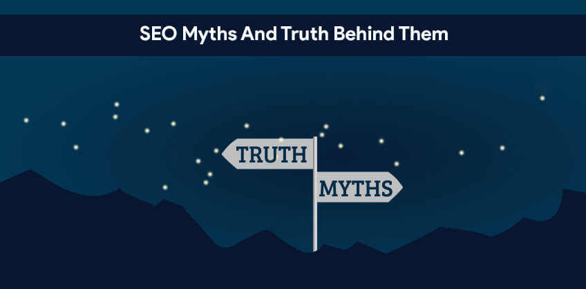 SEO MYTHS AND TRUTH BEHIND THEM
