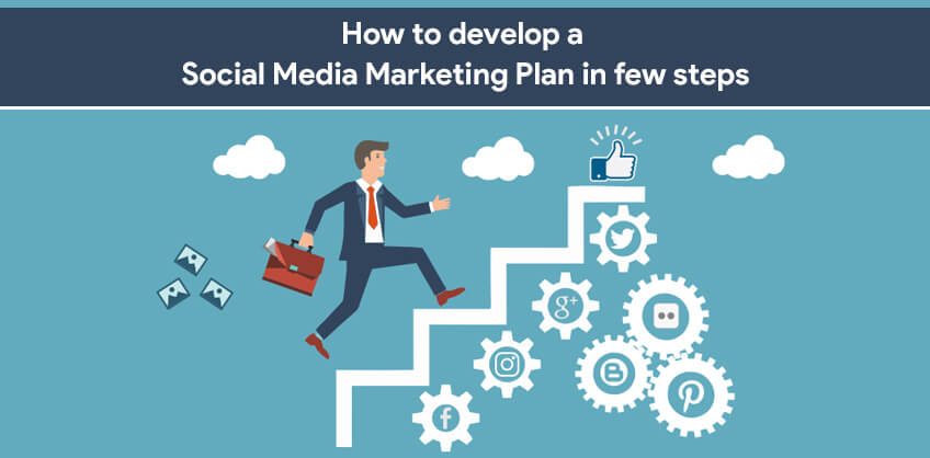 How to develop a Social Media Marketing Plan in few steps