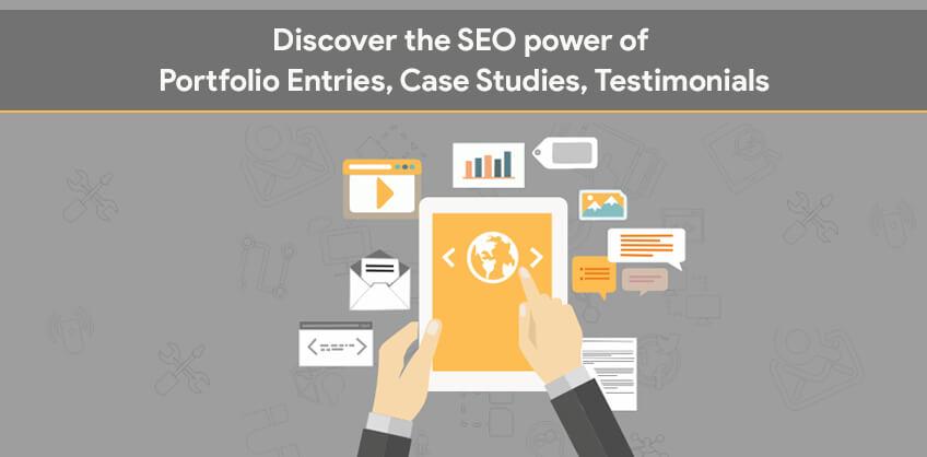 Discover the SEO power of portfolio entries, case studies, testimonials