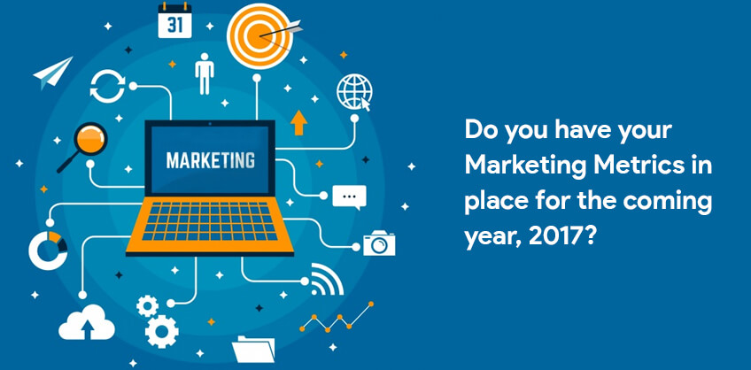 Do you have your Marketing Metrics in place for the coming year, 2017?