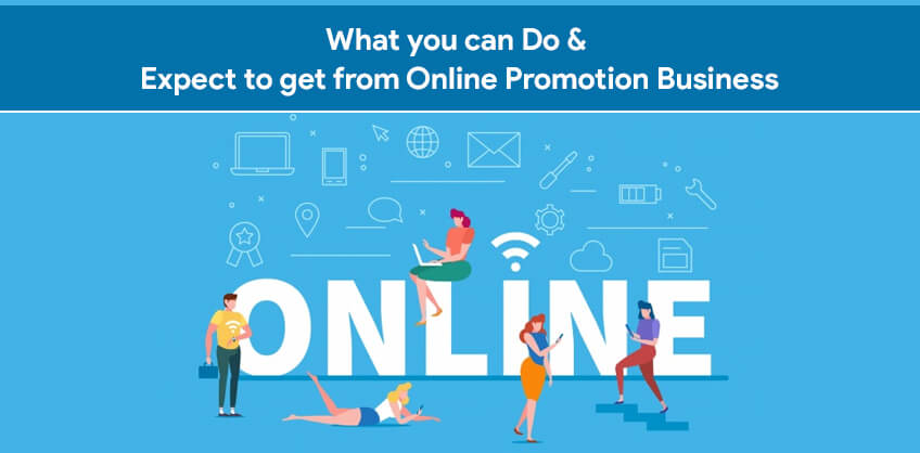 What you can Do & Expect to get from Online Promotion Business