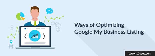 Ways of Optimizing Google My Business Listing