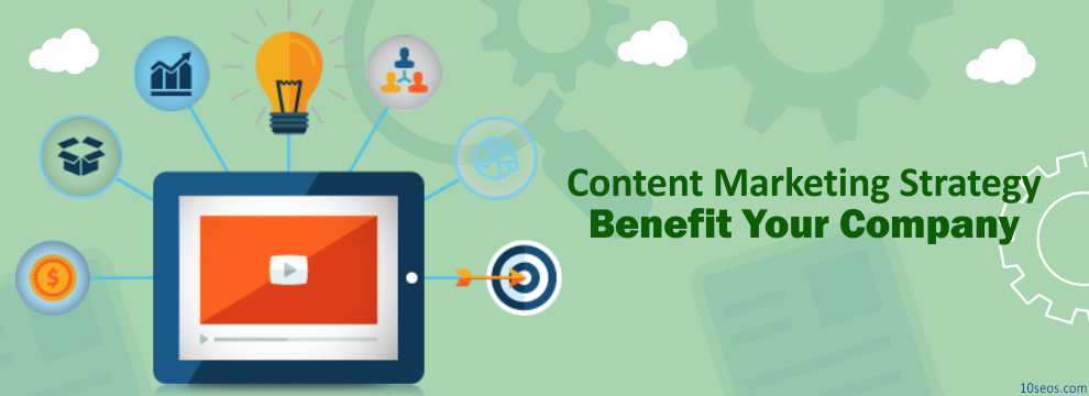 How Can Content Marketing Strategy Benefit Your Company?