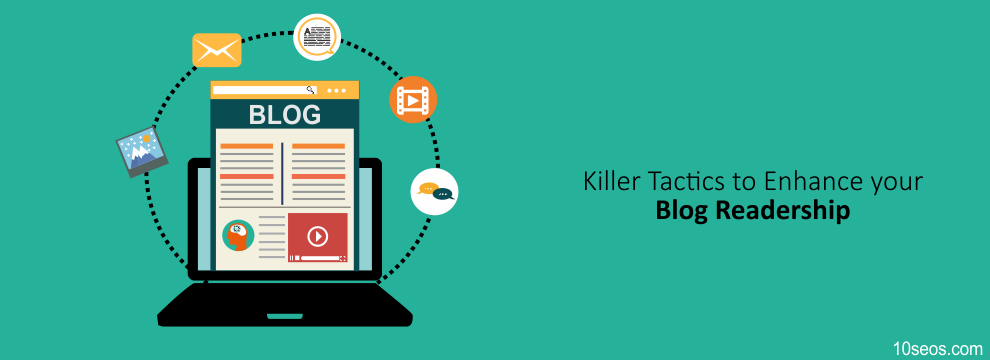 Killer Tactics to Enhance your Blog Readership. Let's Check!