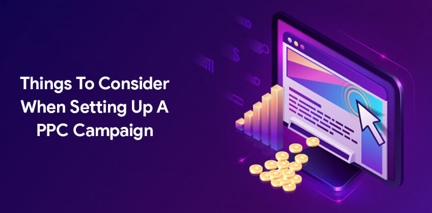 Things to consider when setting up a PPC campaign