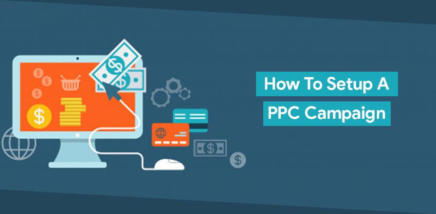 How to setup a PPC campaign
