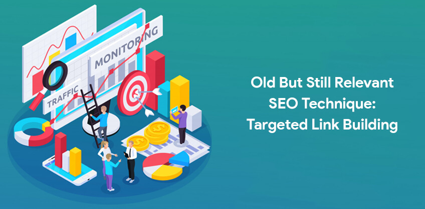Old But Still Relevant SEO Technique: Targeted Link Building