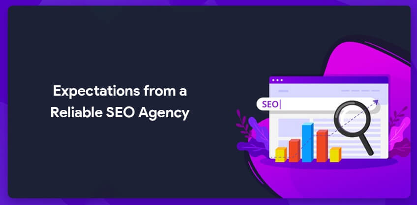 Expectations from a Reliable SEO Agency