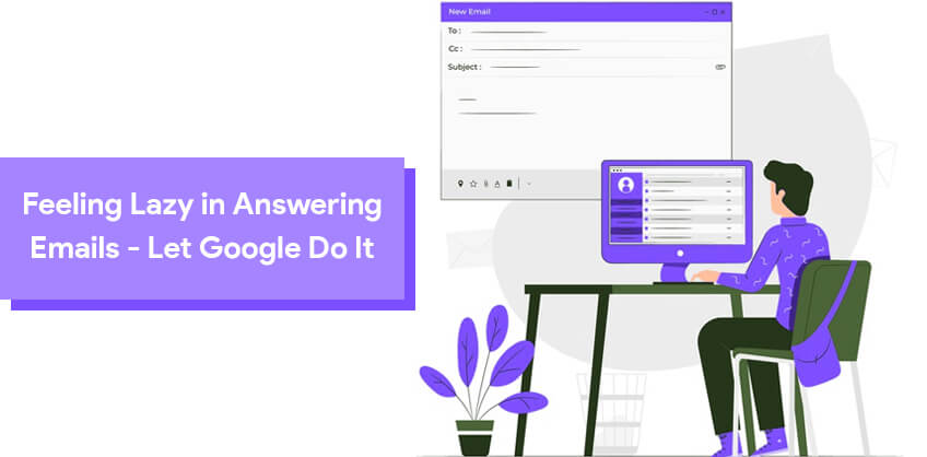 Feeling Lazy in Answering Emails - Let Google Do It