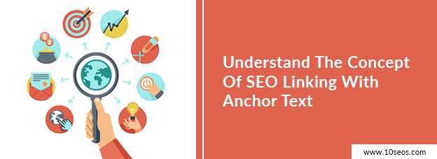 Understand The Concept Of SEO Linking With Anchor Text