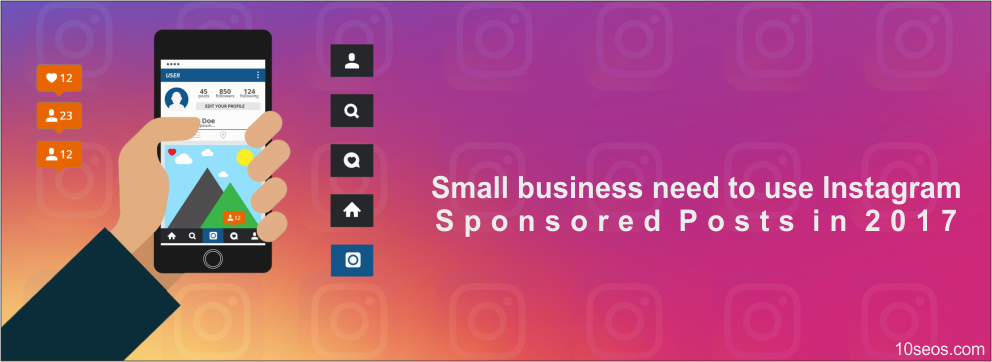 Why small business need to use Instagram Sponsored Posts in 2017