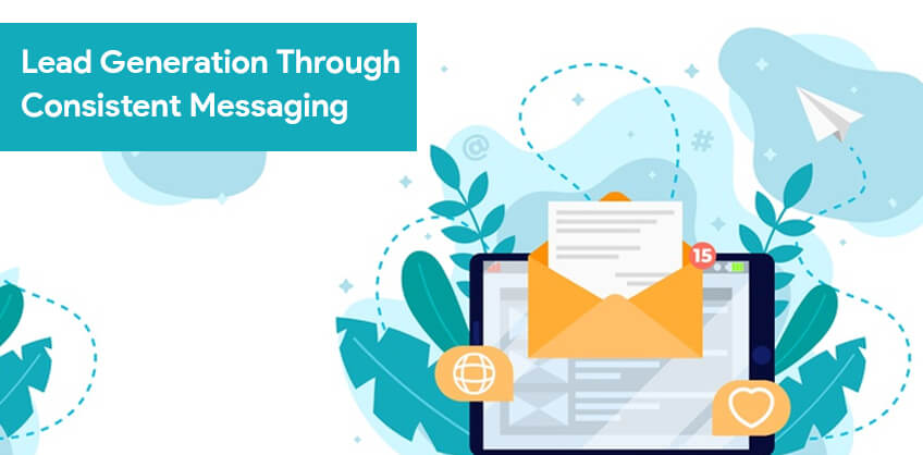 Lead generation through Consistent Messaging