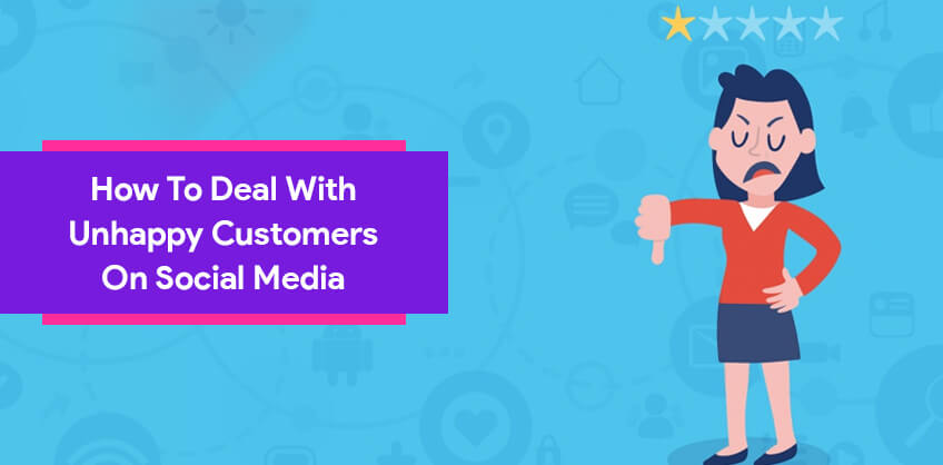 How to deal with unhappy customers on social media
