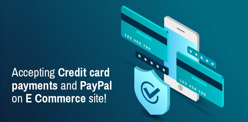 Accepting Credit card payments and PayPal on E Commerce site!