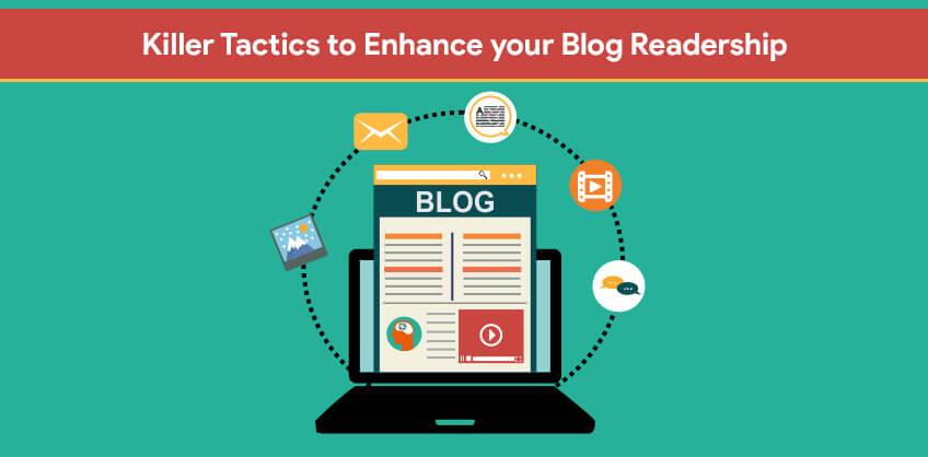Killer Tactics to Enhance your Blog Readership. Let's Check!