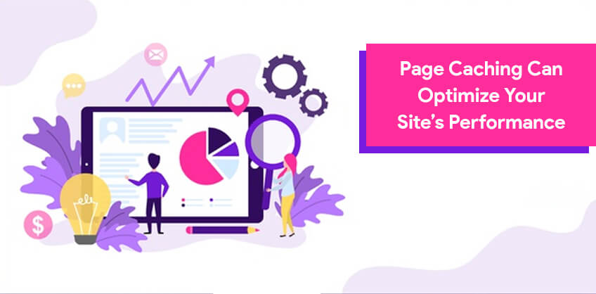 Page caching can optimize your site's performance