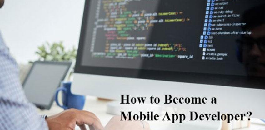 How to Become a Mobile App Developer?