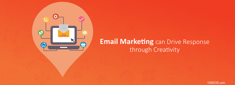 How Email Marketing can Drive Response through Creativity?