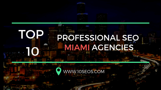 Top 10 Professional SEO Miami Agencies
