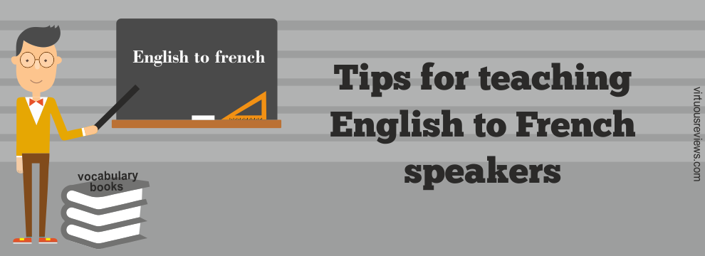 Tips for teaching English to French speakers