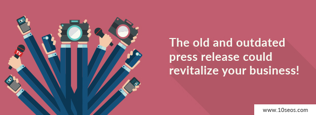 The old and outdated press release could revitalize your business!