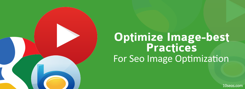 HOW TO OPTIMIZE IMAGE-BEST PRACTICES FOR SEO IMAGE OPTIMIZATION