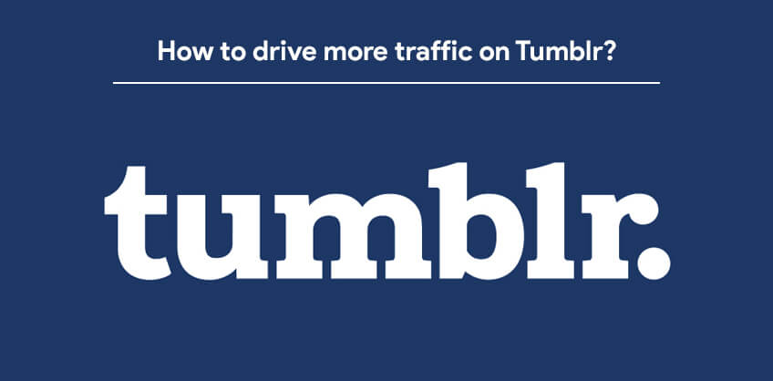 How to drive more traffic on Tumblr?